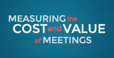 Measuring the Cost and Value of Meetings (words)