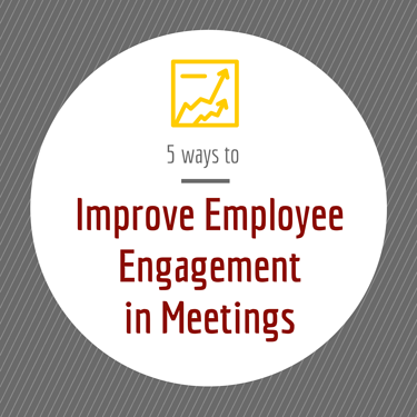 Improve Employee Engagement in Meetings