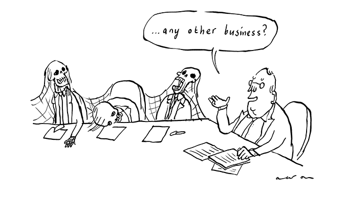 Cartoon- everyone's long dead and the chair asks, Any other business?