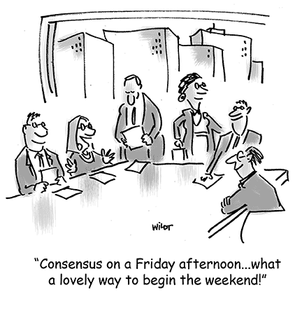 Cartoon: Consensus on a Friday afternoon. What a lovely way to start the weekend.