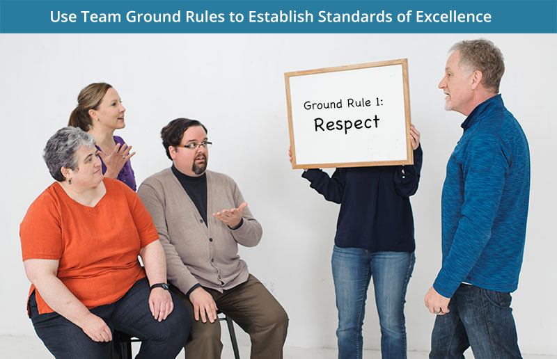 Use team ground rules to establish standards of excellence