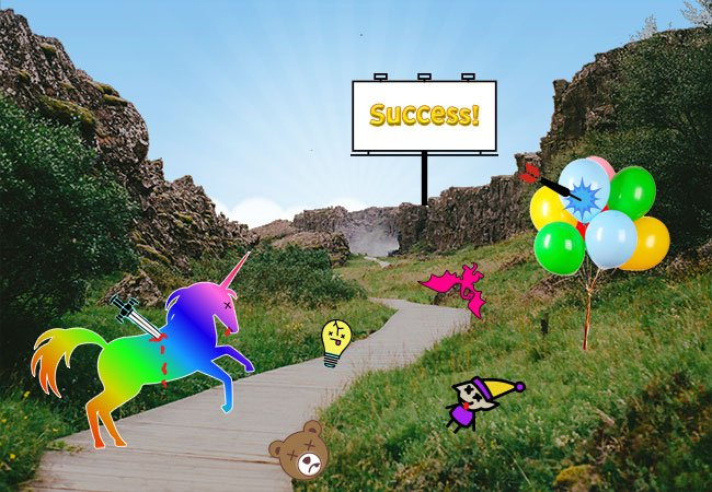slain unicorns and popped balloons on the path to success