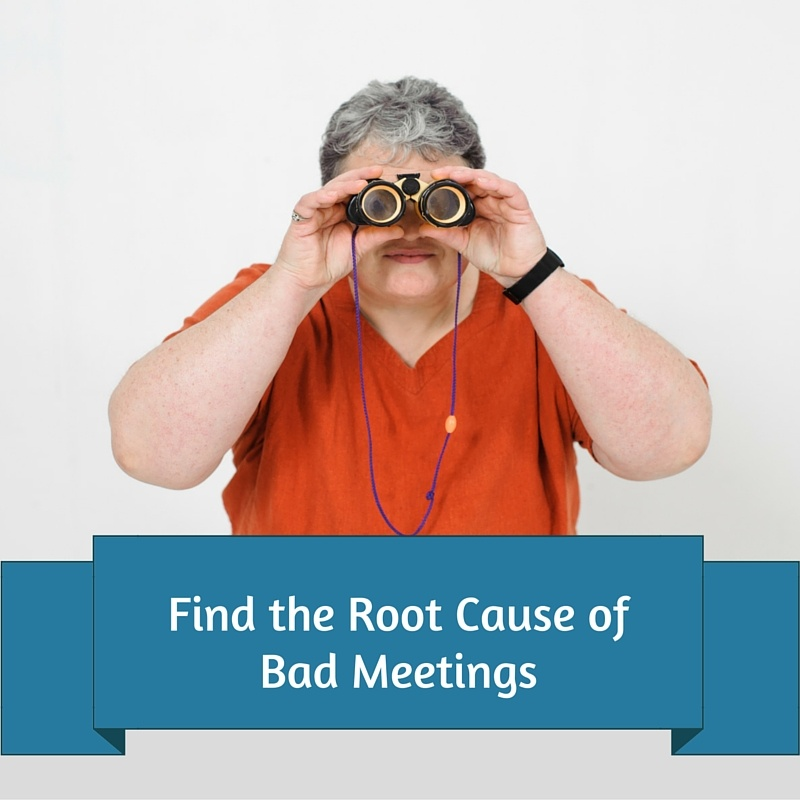 The search for root cause is over! Bad meetings are caused by bad planning.