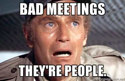 Bad Meetings: They're people!