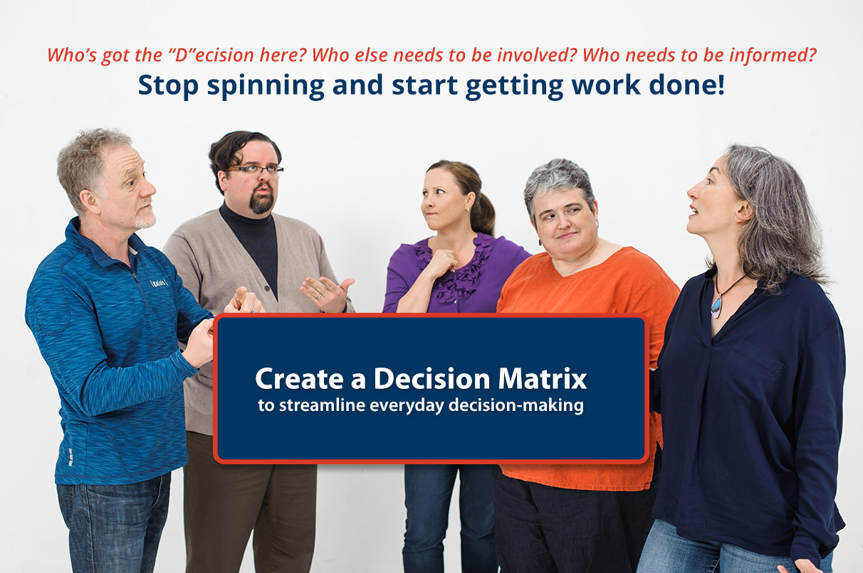 Who's got the D? Create a Decision Matrix to streamline everday decision making