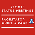 Remote Status Meeting Facilitator Guides