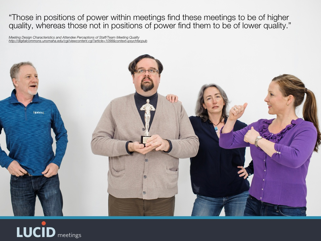 Those in positions of power within meetings find these meetings to be of higher quality, whereas those not in positions of power find them to be of lower quality.